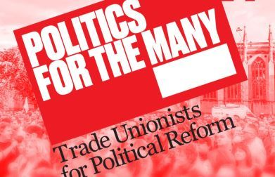 Link to Politics for the Many, Trade Unionists for Political Reform